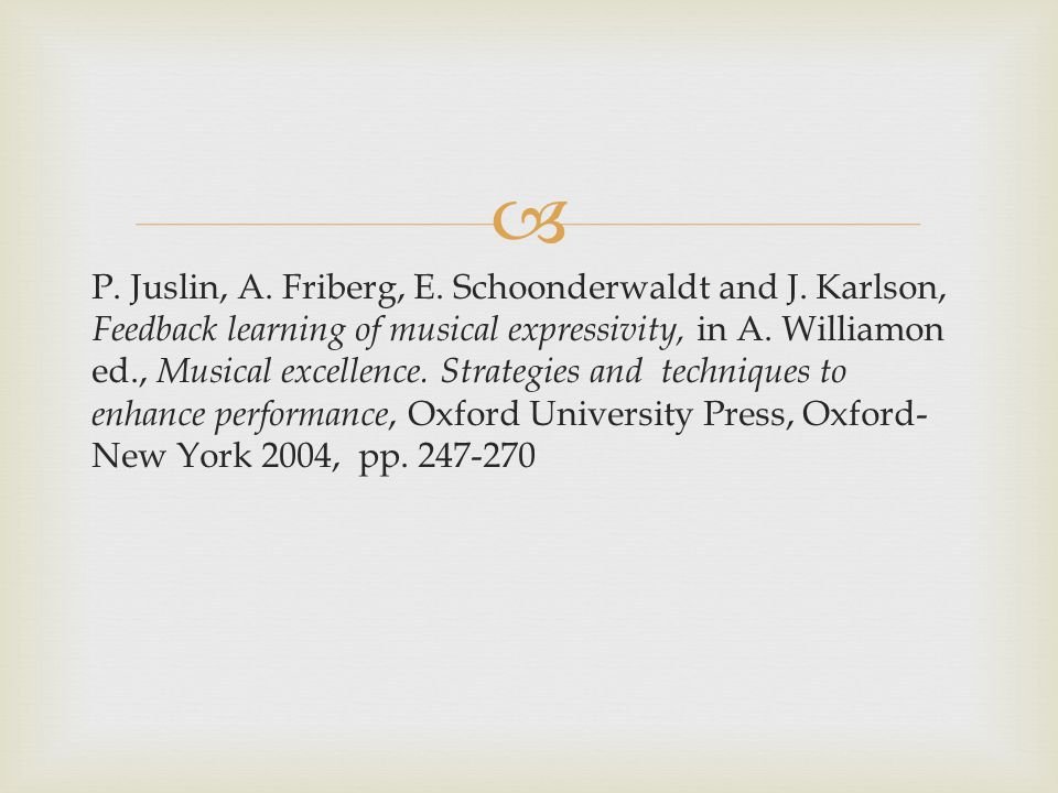  P. Juslin, A. Friberg, E. Schoonderwaldt and J.