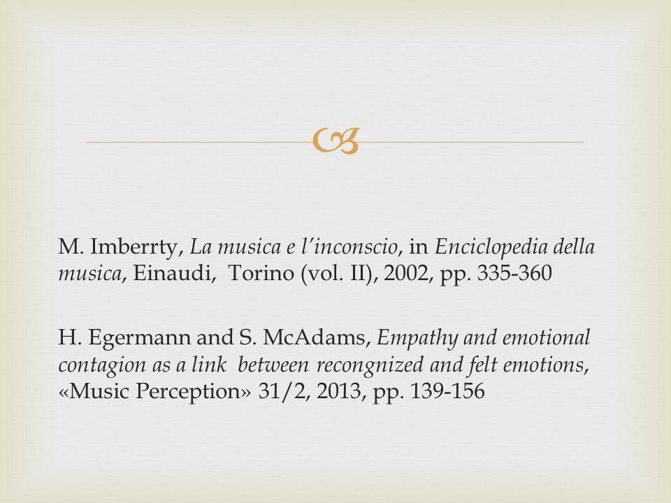  M. Imberrty, La musica e l'inconscio, in Enciclopedia della musica, Einaudi, Torino (vol.