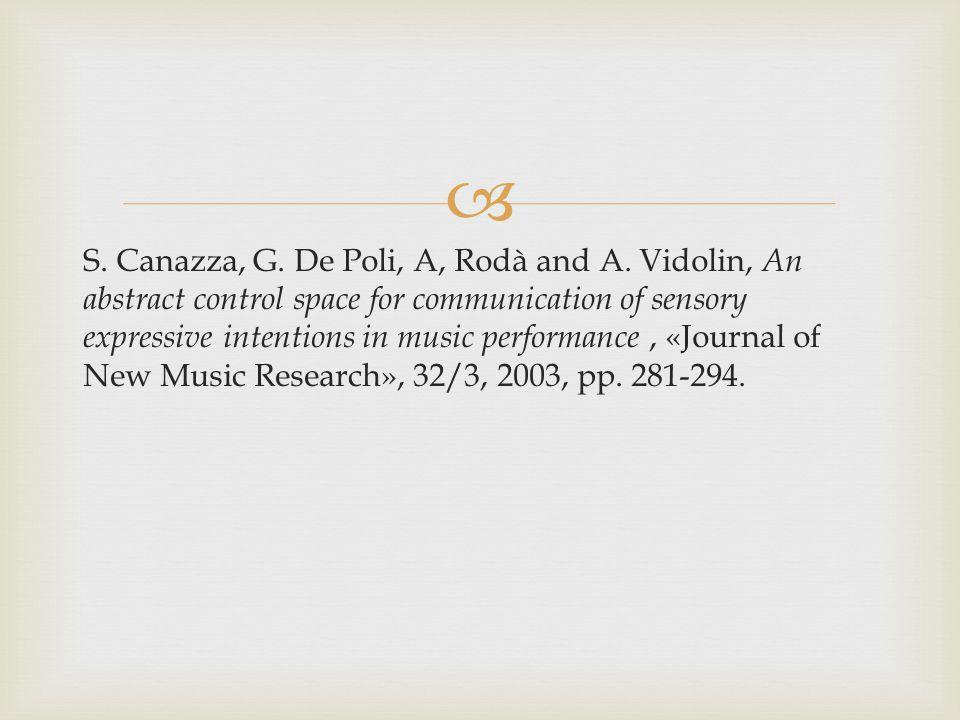  S. Canazza, G. De Poli, A, Rodà and A.