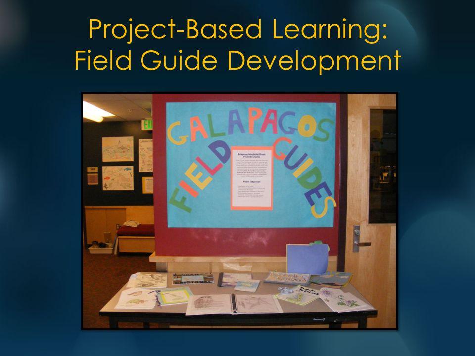 Project-Based Learning: Field Guide Development