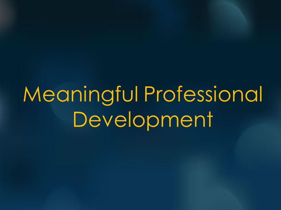 Meaningful Professional Development