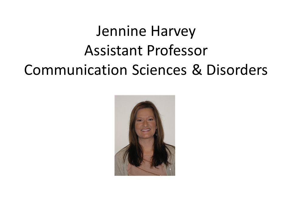 Jennine Harvey Assistant Professor Communication Sciences & Disorders