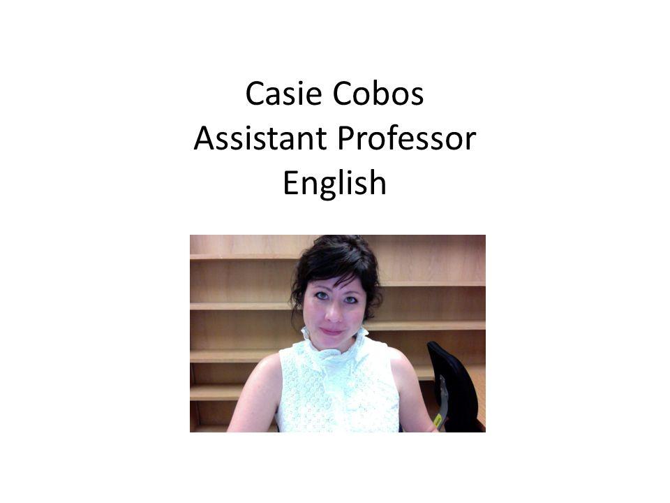 Casie Cobos Assistant Professor English