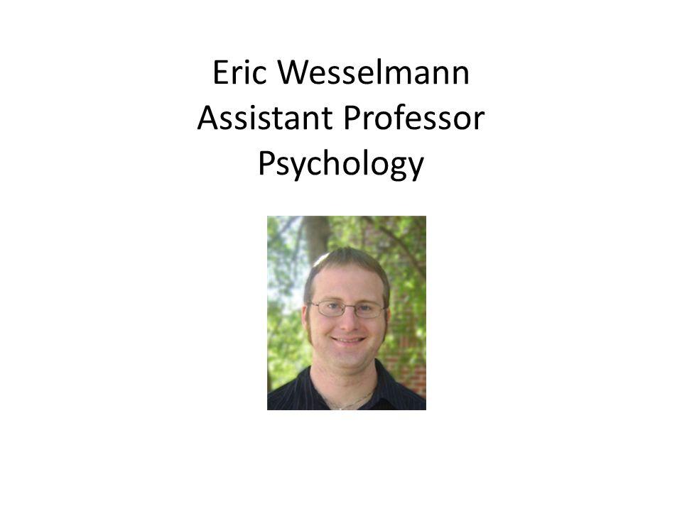 Eric Wesselmann Assistant Professor Psychology