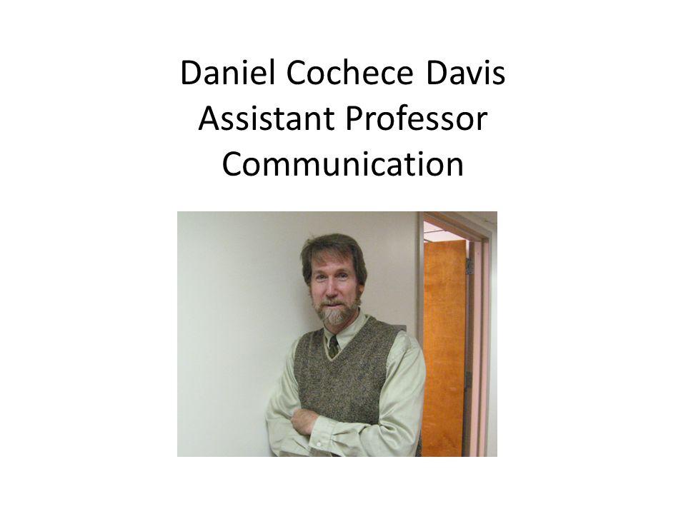 Daniel Cochece Davis Assistant Professor Communication