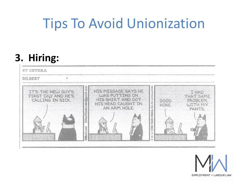 Tips To Avoid Unionization 3. Hiring: