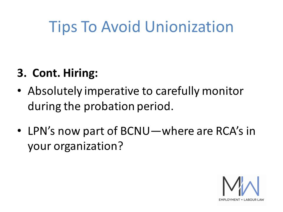 Tips To Avoid Unionization 3. Cont.