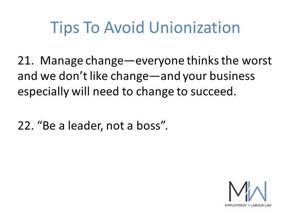 Tips To Avoid Unionization 21.