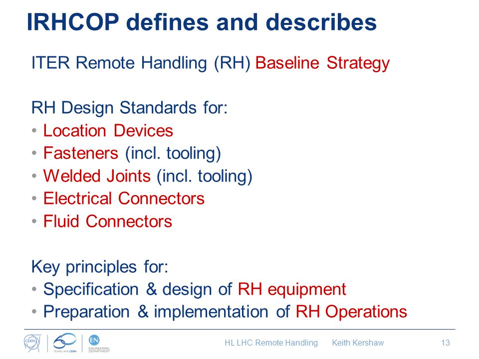 ITER Remote Handling (RH) Baseline Strategy RH Design Standards for: Location Devices Fasteners (incl.