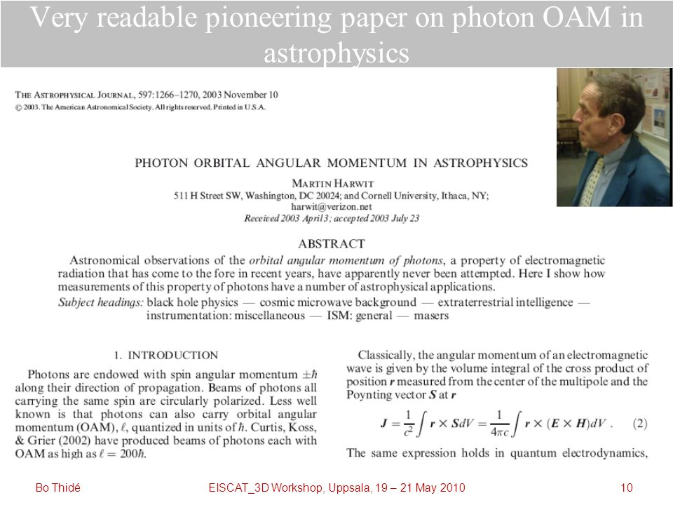 EISCAT_3D Workshop, Uppsala, 19 – 21 May 2010Bo Thidé10 Very readable pioneering paper on photon OAM in astrophysics