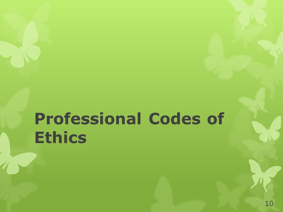 Professional Codes of Ethics 10