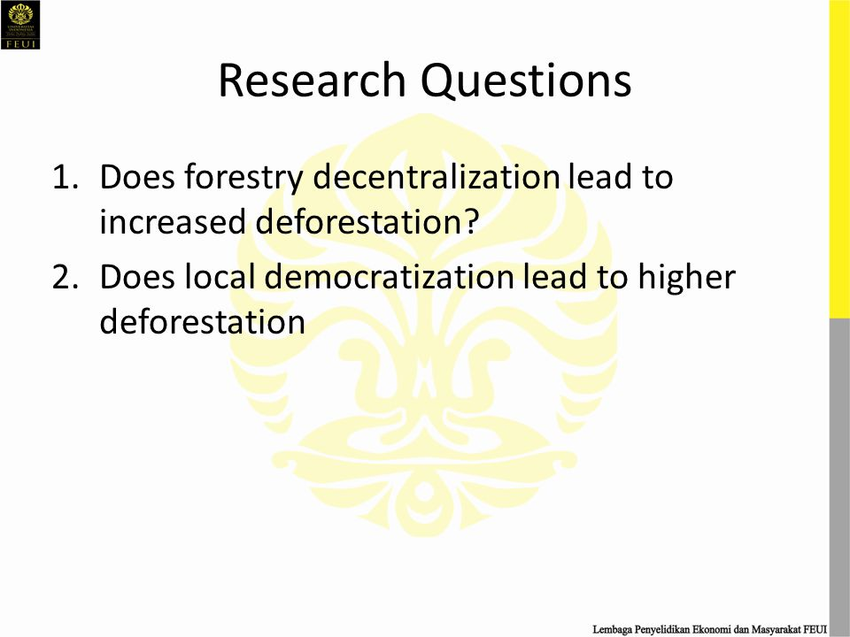 Methodology Literature Review Conduct in-depth interviews with relevant stakeholders in 4 districts with significant amount of forestry revenue sharing Create conceptual framework Empirically test using econometrics