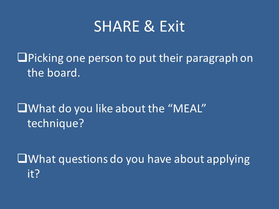SHARE & Exit  Picking one person to put their paragraph on the board.