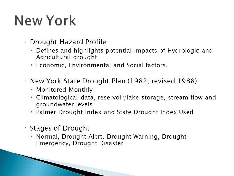 ◦ Drought Hazard Profile  Defines and highlights potential impacts of Hydrologic and Agricultural drought  Economic, Environmental and Social factors.