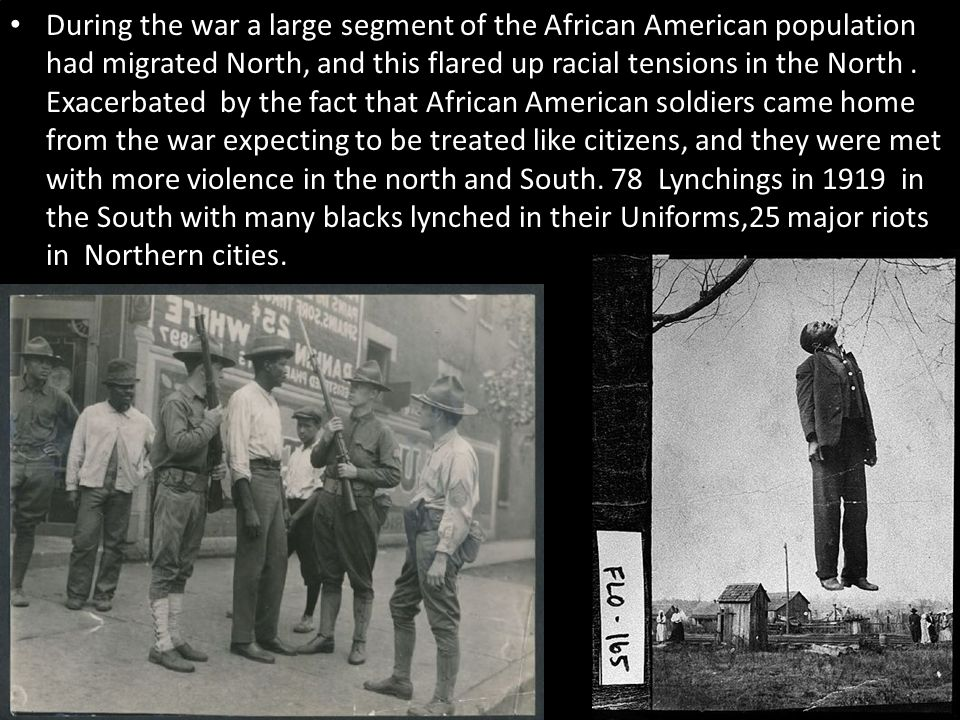 During the war a large segment of the African American population had migrated North, and this flared up racial tensions in the North.