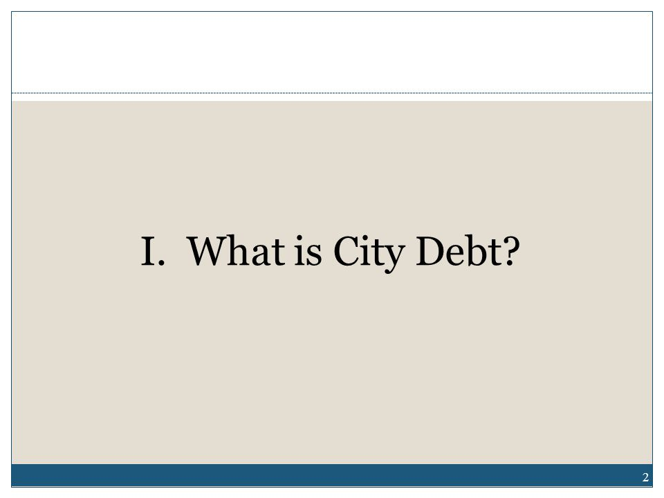I. What is City Debt 2