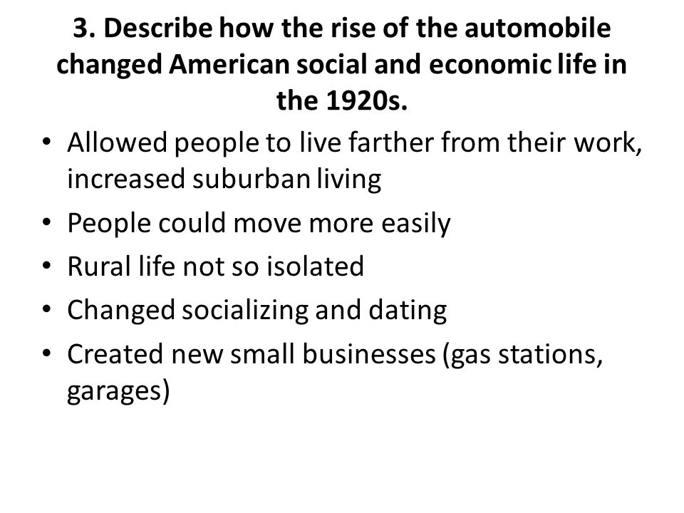 3. Describe how the rise of the automobile changed American social and economic life in the 1920s.