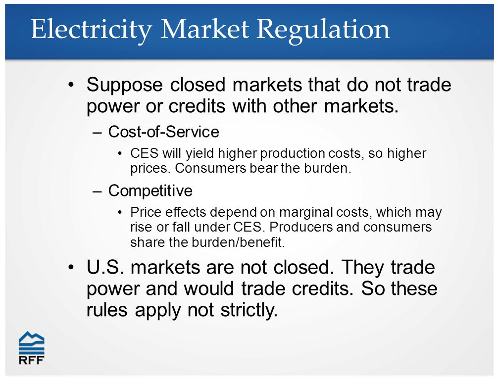 Electricity Market Regulation Suppose closed markets that do not trade power or credits with other markets.