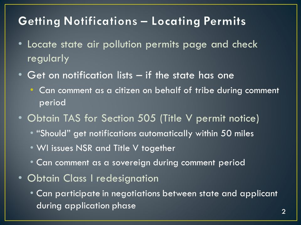 2 Locate state air pollution permits page and check regularly Get on notification lists – if the state has one Can comment as a citizen on behalf of t