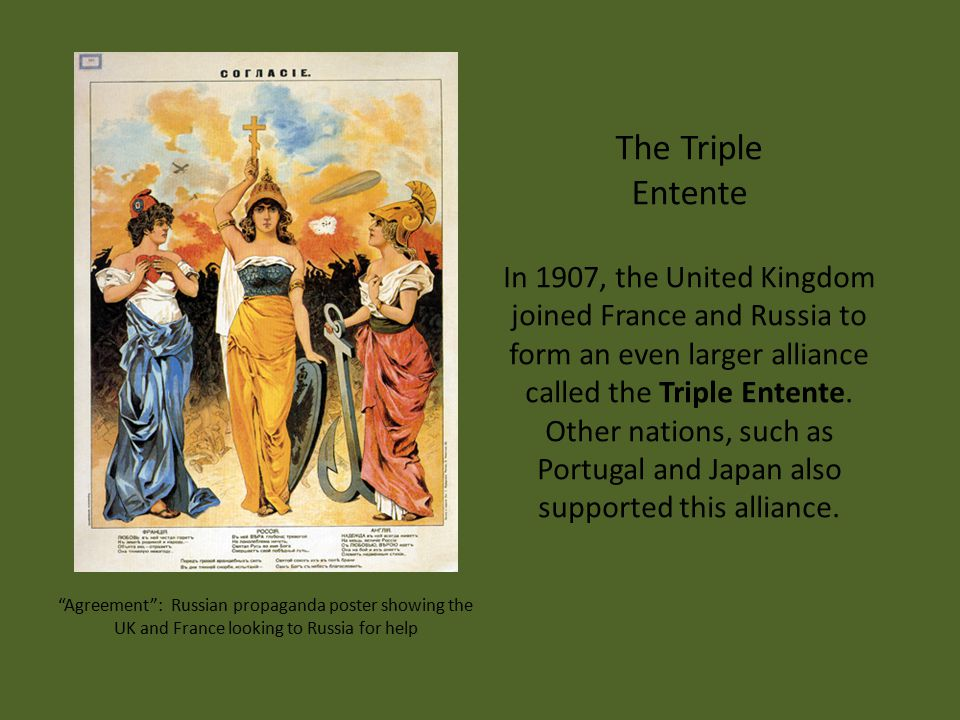 In 1907, the United Kingdom joined France and Russia to form an even larger alliance called the Triple Entente. Other nations, such as Portugal and Ja