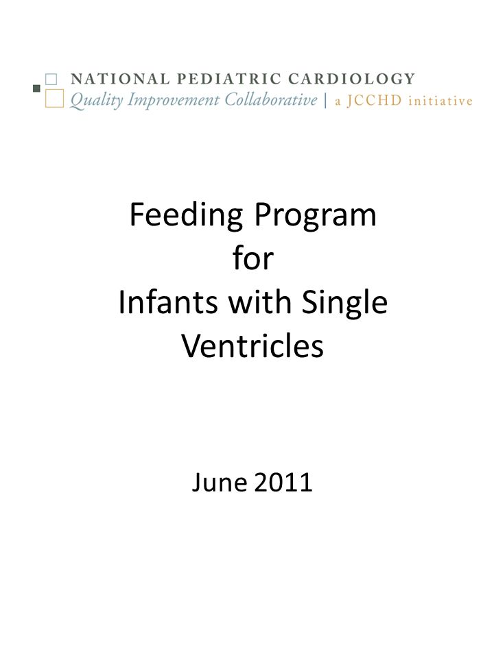 Feeding Program for Infants with Single Ventricles June 2011