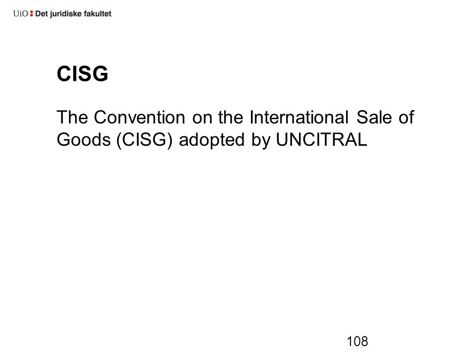 CISG The Convention on the International Sale of Goods (CISG) adopted by UNCITRAL 108