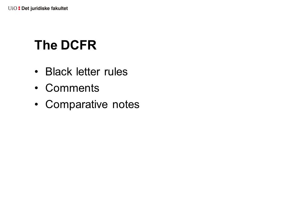 The DCFR Black letter rules Comments Comparative notes