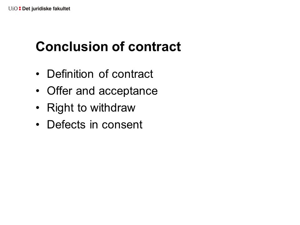 Conclusion of contract Definition of contract Offer and acceptance Right to withdraw Defects in consent