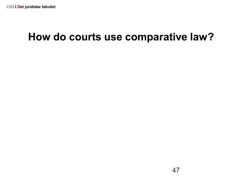 How do courts use comparative law? 47