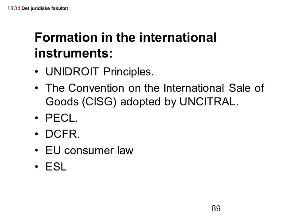 Formation in the international instruments: UNIDROIT Principles.
