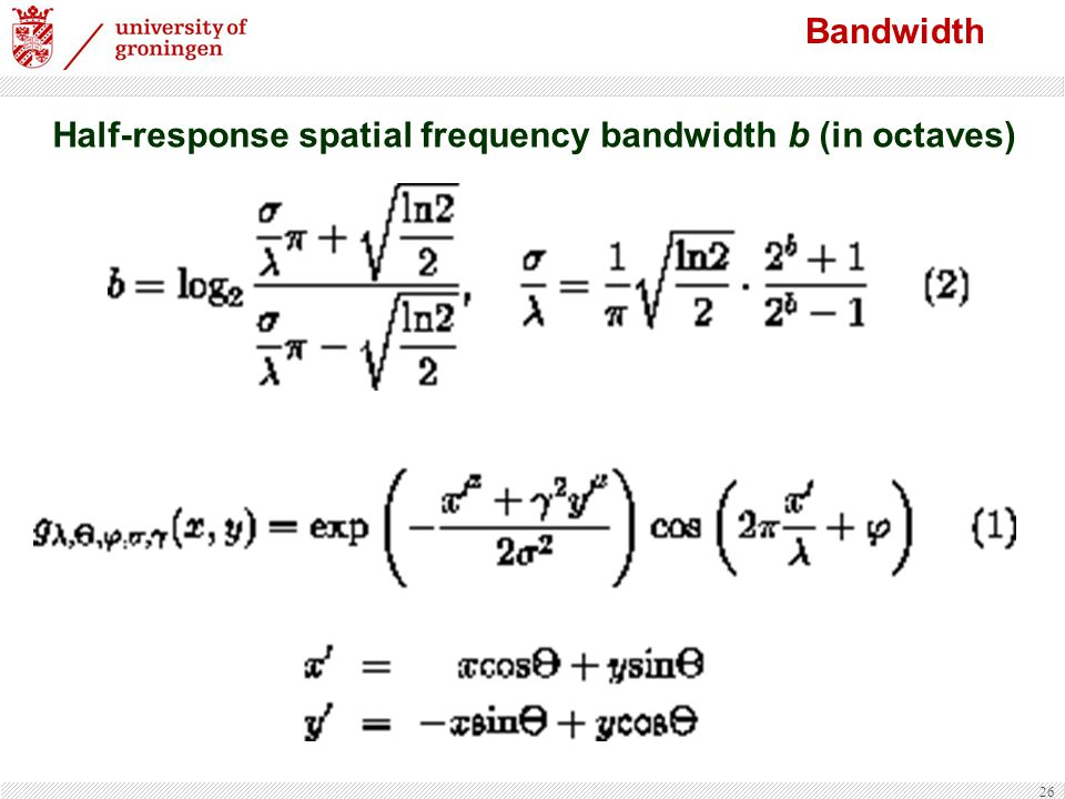 26 Bandwidth Half-response spatial frequency bandwidth b (in octaves)