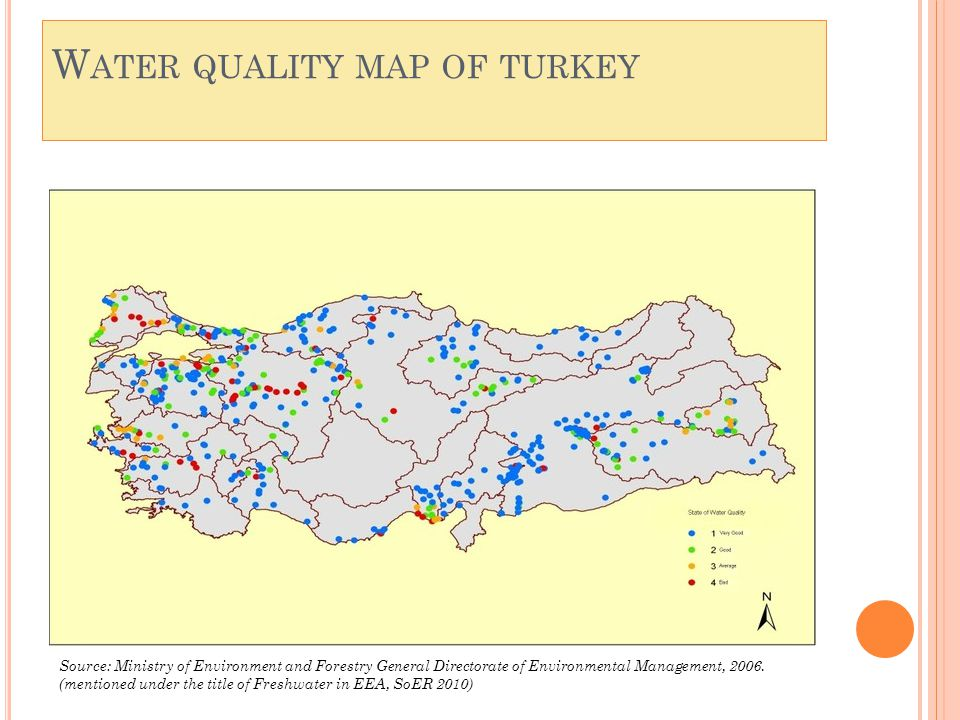 W ATER QUALITY MAP OF TURKEY Source: Ministry of Environment and Forestry General Directorate of Environmental Management, 2006.