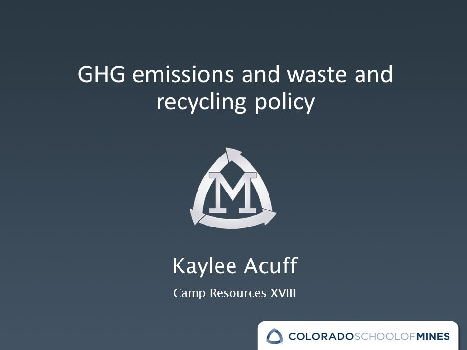 GHG emissions and waste and recycling policy Kaylee Acuff Camp Resources XVIII