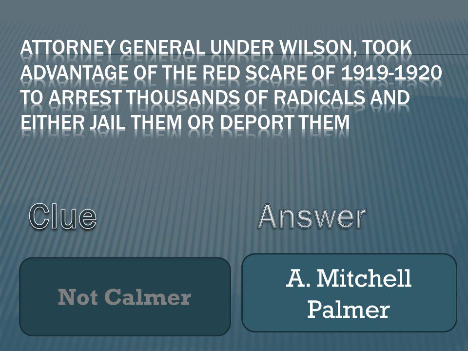 Not Calmer A. Mitchell Palmer