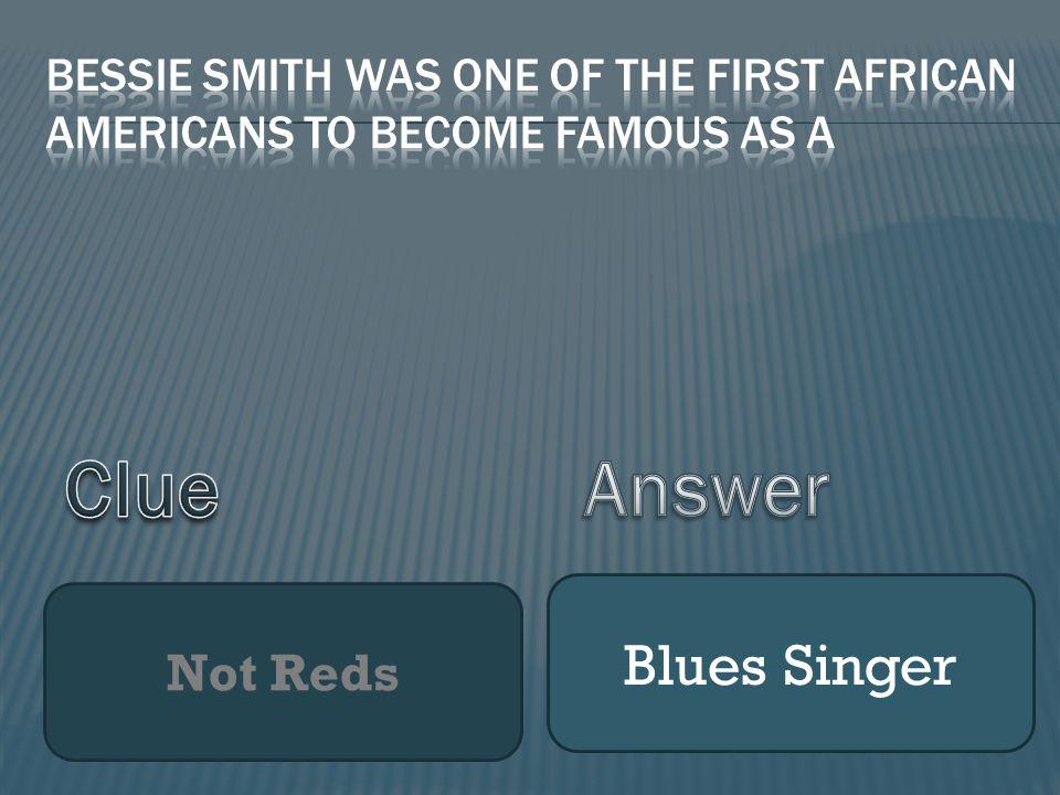 Not Reds Blues Singer