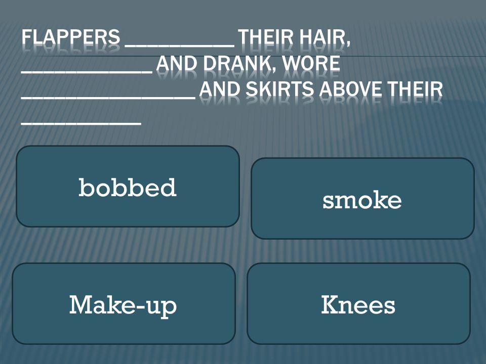 bobbed smoke Make-upKnees