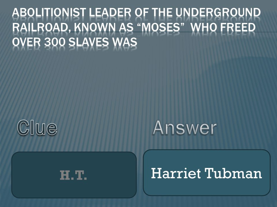 H.T. Harriet Tubman