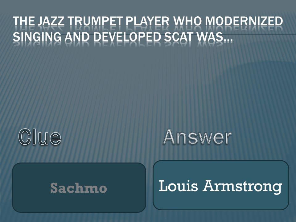 Sachmo Louis Armstrong