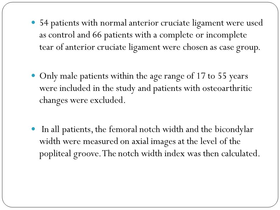 54 patients with normal anterior cruciate ligament were used as control and 66 patients with a complete or incomplete tear of anterior cruciate ligame