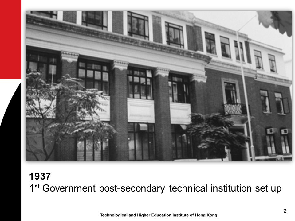 2 1937 1 st Government post-secondary technical institution set up