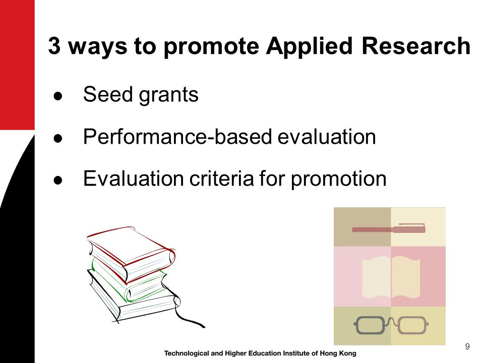 3 ways to promote Applied Research Seed grants Performance-based evaluation Evaluation criteria for promotion 9