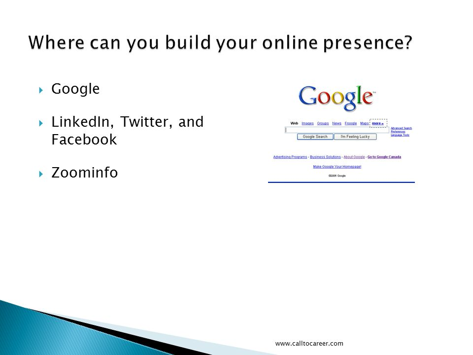  Google  LinkedIn, Twitter, and Facebook  Zoominfo www.calltocareer.com