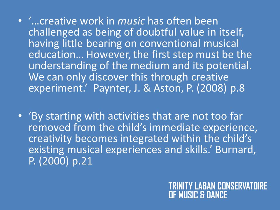 '…creative work in music has often been challenged as being of doubtful value in itself, having little bearing on conventional musical education… However, the first step must be the understanding of the medium and its potential.