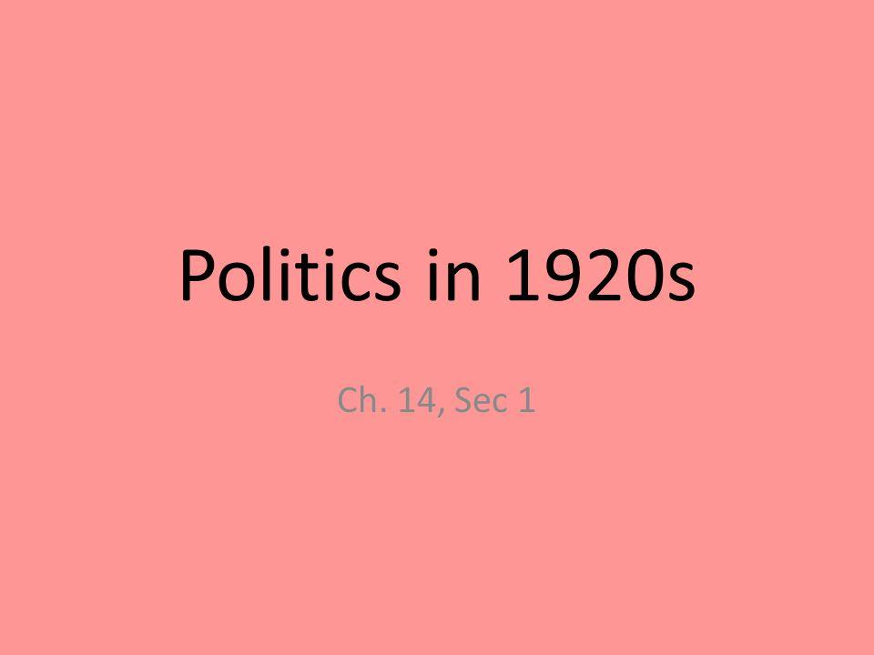 Politics in 1920s Ch. 14, Sec 1