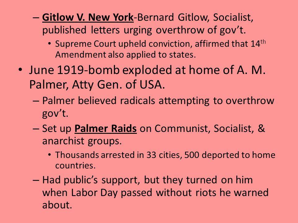 – Gitlow V. New York-Bernard Gitlow, Socialist, published letters urging overthrow of gov't.