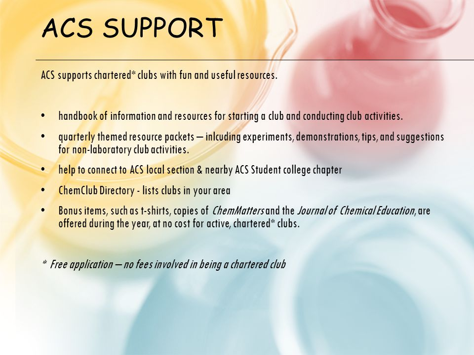 ACS SUPPORT ACS supports chartered* clubs with fun and useful resources.