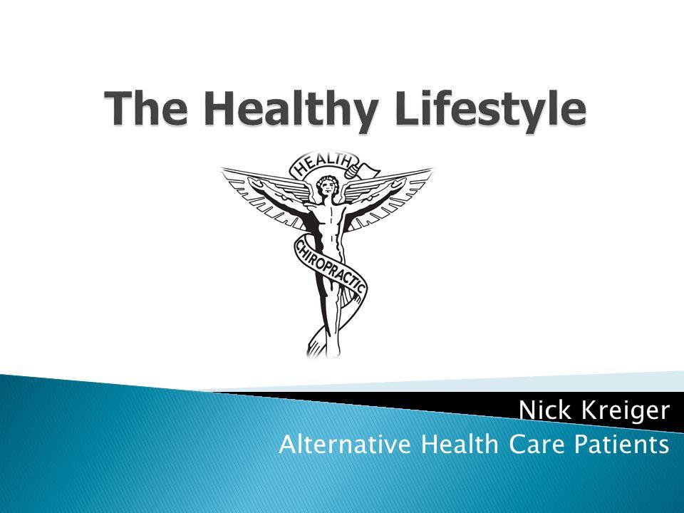 Nick Kreiger Alternative Health Care Patients