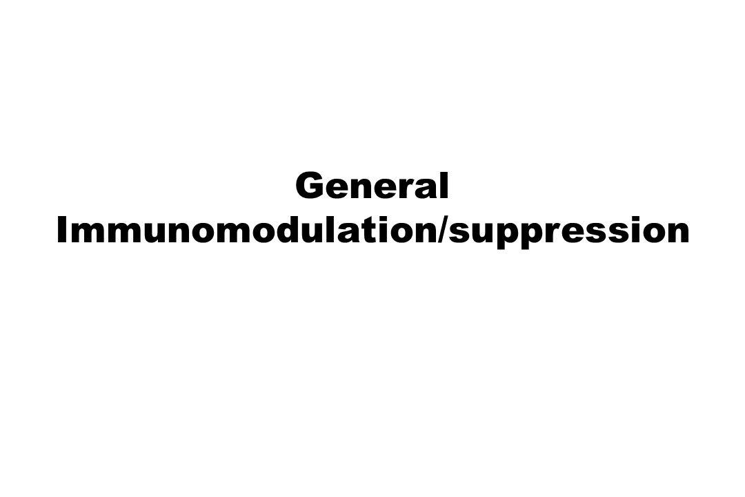 General Immunomodulation/suppression