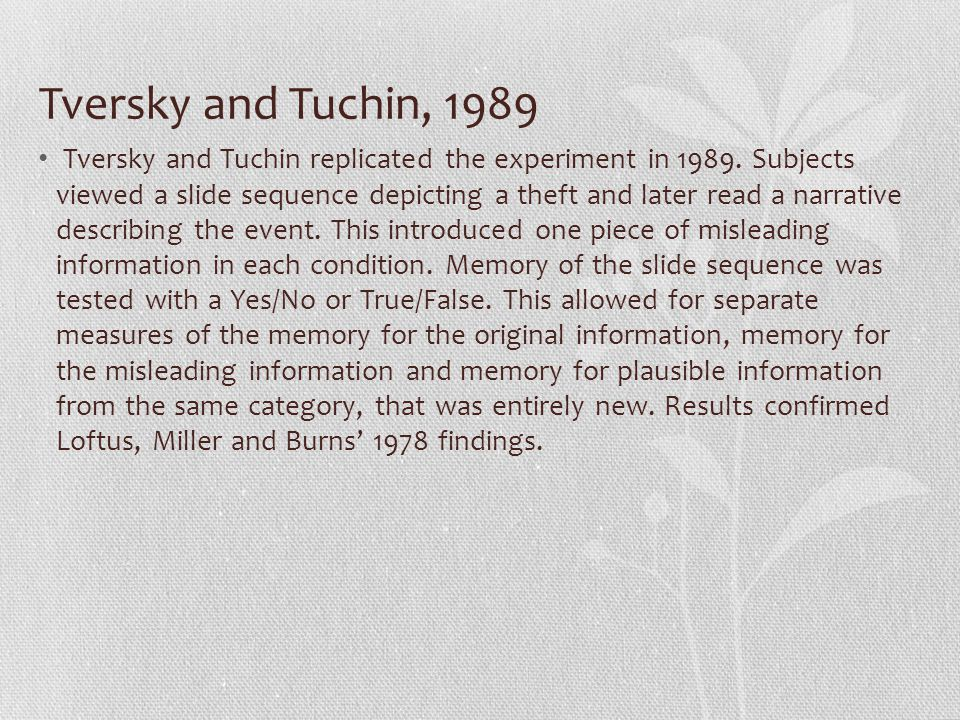 Tversky and Tuchin, 1989 Tversky and Tuchin replicated the experiment in 1989.