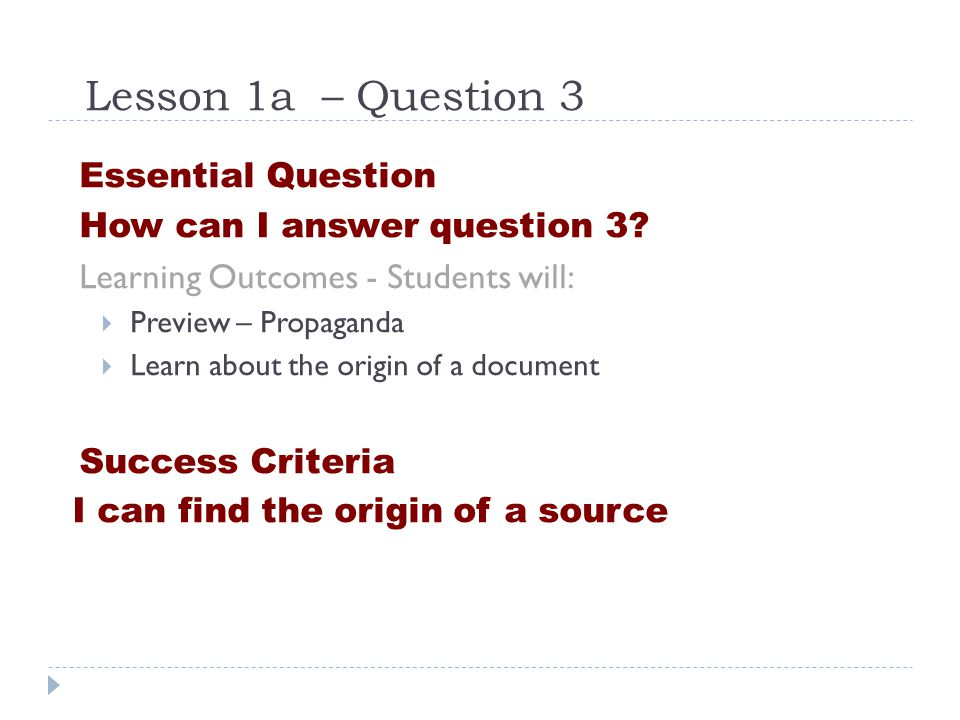 Lesson 1a – Question 3 Essential Question How can I answer question 3.